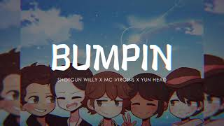 Shotgun Willy x MC Virgins x Yun Head - Bumpin' (Lyric Video)
