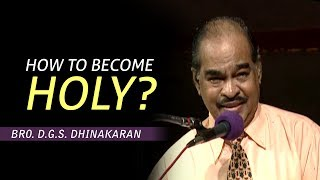 How To Become Holy | Dr. D.g.s. Dhinakaran