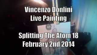 Vincenzo Donlini  Live Painting @Splitting The Atom 18 February 2nd 2014