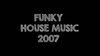 FUNKY HOUSE MUSIC 2007