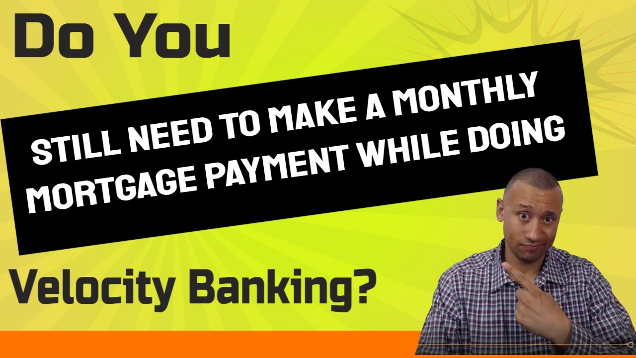 Do You Have To Make A Monthly Mortgage Payment If You Are Doing Velocity Banking | Chunking Mortgage