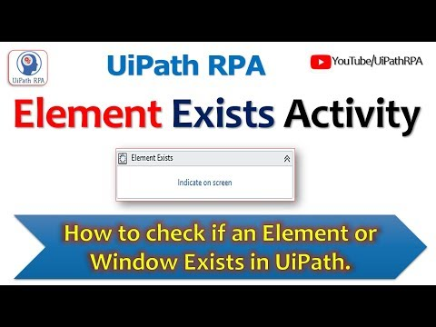 Element Exists Activity|UiPath RPA Tutorial - YouTube