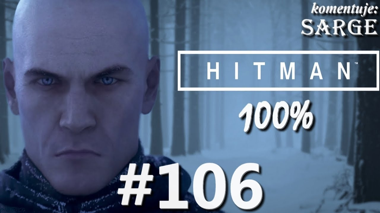 Zagrajmy w Hitman 2016 (100%) odc. 106 – Niepokój Kernera | Eskalacja
