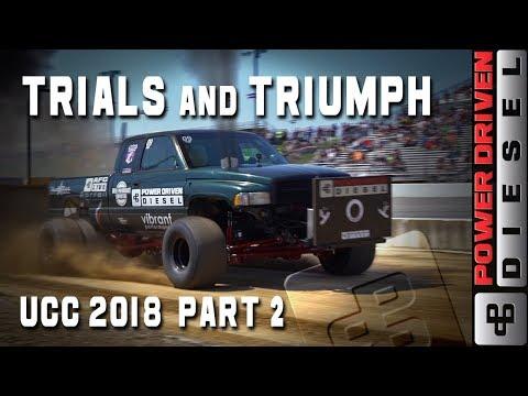 Trials and Triumph, UCC 2018 Part 2 | Power Driven Diesel