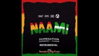 INSTRUMENTAL DopeNation - Naami ft  DJ Enimoney x Olamide Reprod Big Frozz