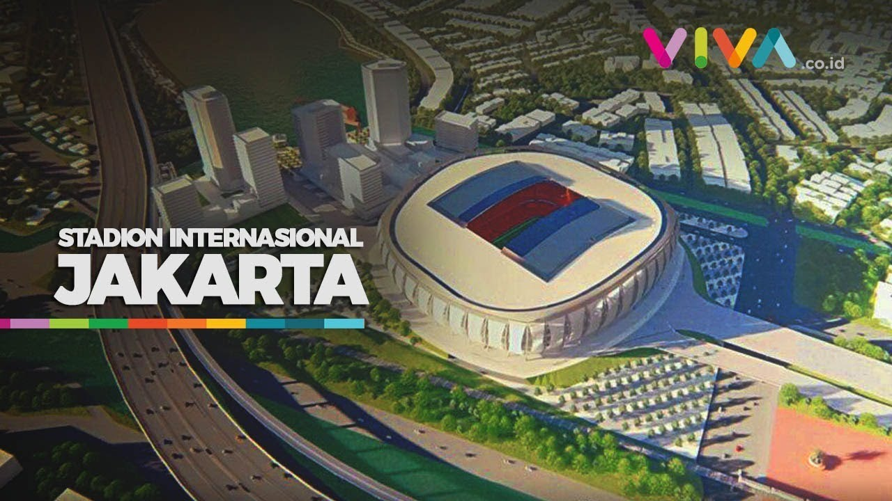 Jakarta International Stadium Image: Segera Dibangun, Begini Penampakan Jakarta International