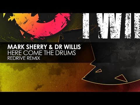 Mark Sherry & Dr Willis - Here Come The Drums (ReDrive Remix)