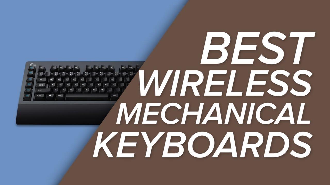 The Best Wireless Mechanical Keyboards – September 2019