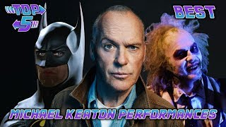 Top 5 Best Michael Keaton Performances