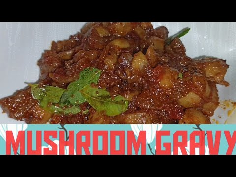 Restaurant style mushroom gravy and uses of benefits for mushroom