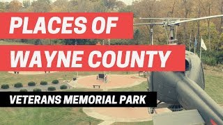 Wayne County Veterans Memorial Park | Places of Wayne County