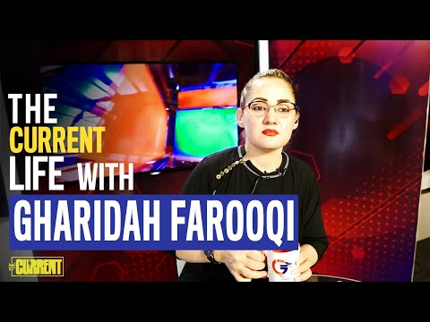 The Current Life with Gharidah Farooqi