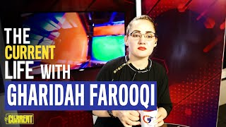 Gharidah Farooqi | The Current Life