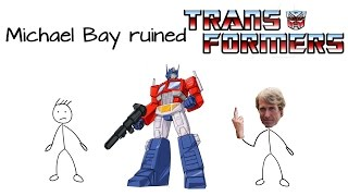 Michael Bay Ruined Transformers!