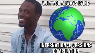 Why You Always Lying - Foreign  Versions Compilation