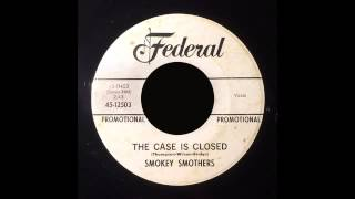 Video Smokey Smothers - The Case Is Closed download MP3, 3GP, MP4, WEBM, AVI, FLV Januari 2018