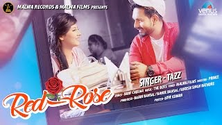 TAZZ - RED ROSE - TEASER || LATEST ROMANTIC PUNJABI SONG 2017 || MALWA RECORDS