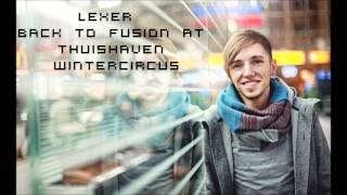 LEXER - Back To Fusion @ Amsterdam Thuishaven Wintercircus 2013