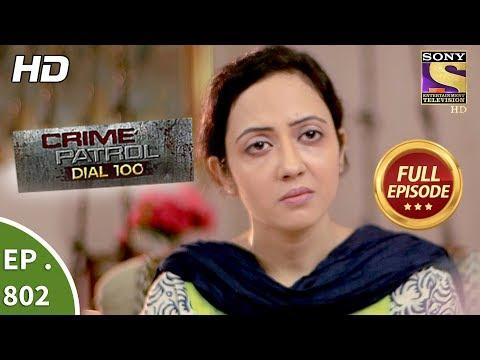 Crime Patrol Dial 100 – Ep 802 – Full Episode – 19th June, 2018
