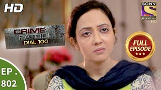 Crime Patrol Dial 100 - Ep 802 - Full Episode - 19th June, 2018