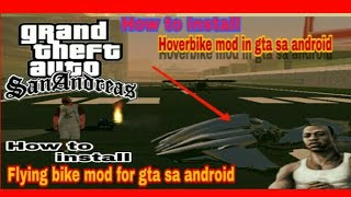 How to download and install hoverbike mod in gta sa android||flying bike mod for gta sa android||