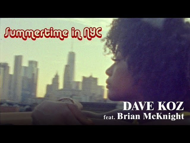 Dave Koz - Summertime In NYC (featuring Brian McKnight) from Dave's new album A New Day