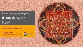 Trasmissione, insegnamenti e pratica del Sutra del Cuore con Lama Michel Rinpoche (ita) – 1 – 2 giugno 2019 – AHMC