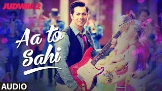 Aa To Sahi Full Lyrics Song | Judwaa 2 | Meet Bros |Neha Kakkar