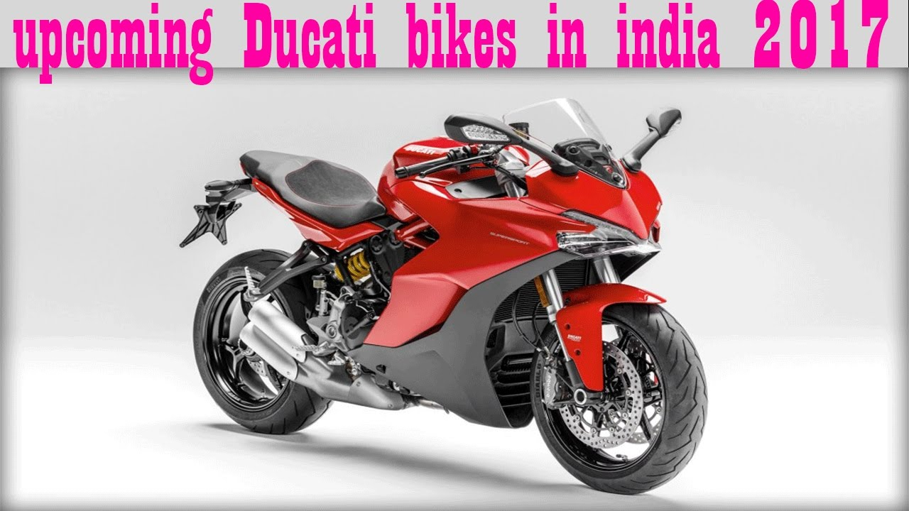 Upcoming Ducati Bikes In India 2017 Ducati To Launch 5 New Bikes