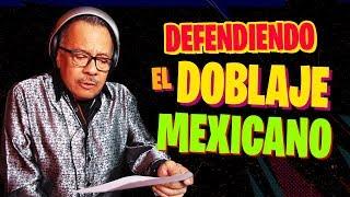 Deberíamos apoyar más al DOBLAJE MEXICANO, no prohibirlo