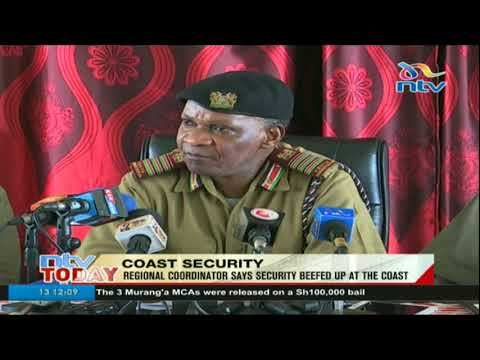 Regional coordinator says security beefed up at the Coast