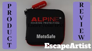 EscapeArtist - Alpine MotoSafe Ear Plugs Review