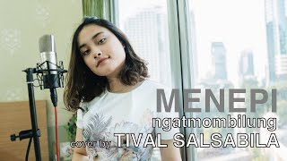 Download lagu NGATMOMBILUNG - MENEPI || cover by TIVAL SALSABILA