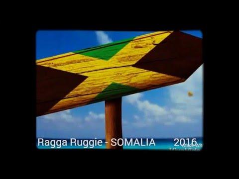 Ragga Ruggie - SOMALIA 2016