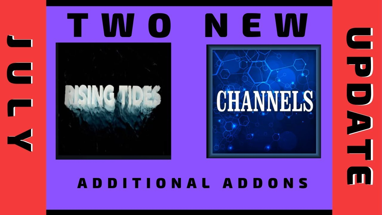 TWO NEW ADDITIONAL ADDONS FOR JULY 2019