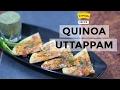 Healthy Quinoa Dal Uttapam Recipe