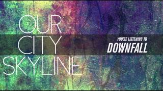 Our City Skyline  // Empty And Hollow // 1. Downfall