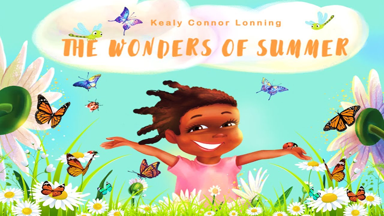 THE WONDERS OF SUMMER (Read Aloud) by Kealy Connor Lonning | Kids Book Read Aloud | Children's Books