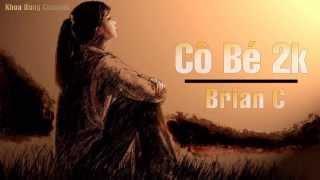 Cô Bé 2k - Brian C