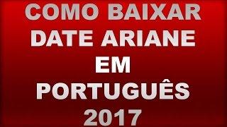 Como baixar Date Ariane em Portugues +18