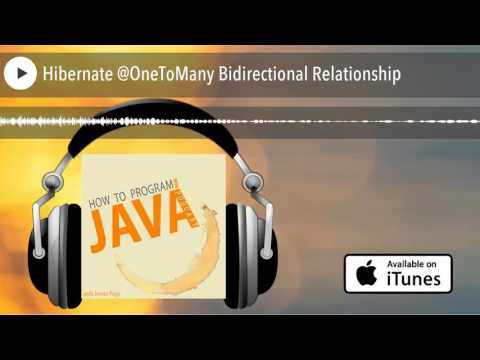 Hibernate @OneToMany Bidirectional Relationship