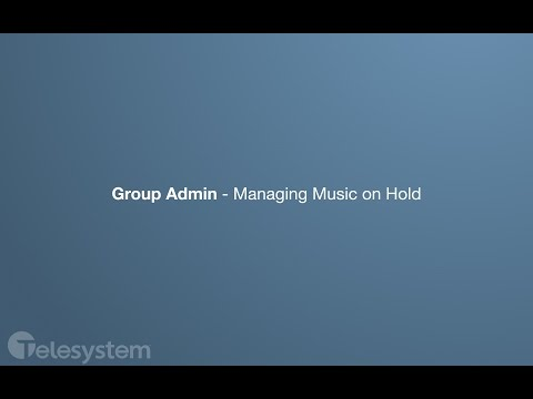 Hosted VoIP Admin - Music On-Hold Configuration