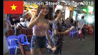 Vietnam Nightlife, walking through Bui Vien Street (real sound) Ho Chi Minh City 2018