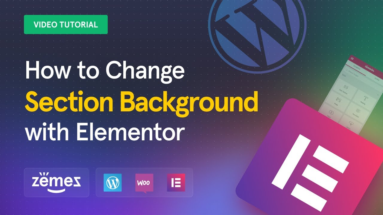Titorials -How to Change Section Background Using Elementor - Zemez