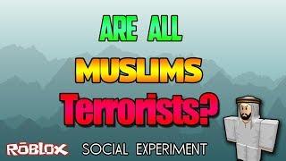 ¿Todos los musulmanes son terroristas? - Experimento Social Roblox