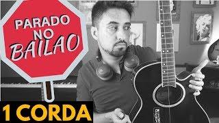 Baixar PARADO NO BAILÃO no violão com 1 CORDA (MC L Da Vinte e MC Gury)