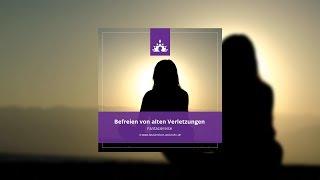 Fantasiereise Befreien von alten Verletzungen [Deutsch - Meditation] - Fantasiereisen und mehr