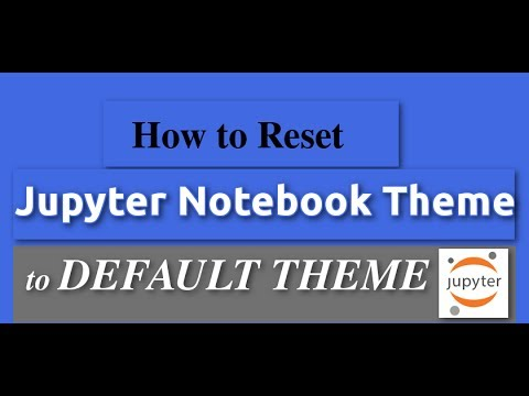 How to Reset Your Jupyter Theme To Default (White Theme)