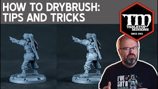 How to Dry Brush Minis: Tips and Tricks