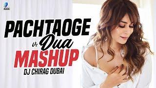 Download lagu Pachtaoge Vs Dua Mashup | DJ Chirag Dubai | Arijit Singh | VickyKaushal | NoraFatehi | EmraanHashmi